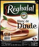 BLANC DE DINDE OU DE POULET REGHALAL