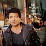 PATRICK BRUEL - CE SOIR ON SORT ...
