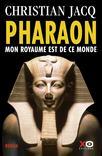 PHARAON - MON ROYAUME EST DANS CE NOUVEAU MONDE